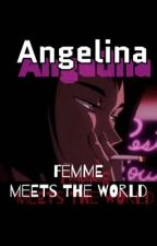 Angelina , femme meets the world  by Bakeze_