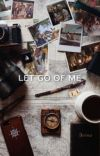 LET GO OF ME   jj maybank cover