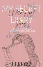 MY SECRET DIARY|°UNTOLD HURT STORY[On Going]~ by herlyzz
