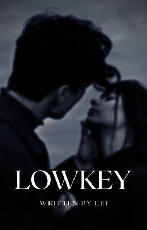 Lowkey by leiiii403
