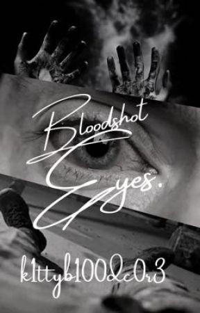 Bloodshot eyes//DNF by K1ttyb100dc0r3