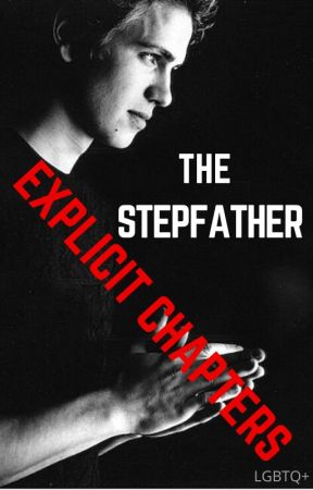 The Stepfather [Explicit Chapters] ✓ by SeizeTheButt
