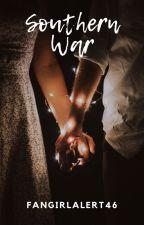 Southern War by fangirlalert46