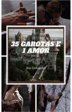 35 garotas e 1 amor by anagallagher005