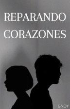 Reparando Corazones (en proceso) by Gabi_CrAzYLoL