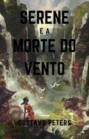 SERENE E A MORTE DO VENTO by GustavoPNovaes