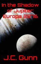 In the Shadow of Jupiter- Europa: 2276 by WillFlyForFood