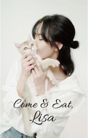 Come & Eat, Lisa by BLINIJK