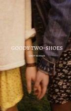 goody two-shoes. cindy berman x fem!reader by cindybermansmainslut