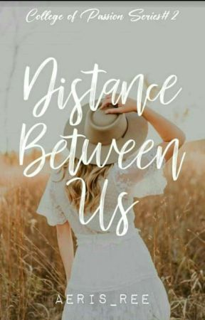 Distance Between Us (College Of Passion Series #6) by Aeris_Ree