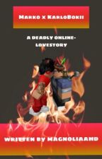 A DEADLY ONLINE-LOVESTORY by magnoliaahd