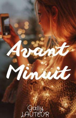 Avant minuit by Gallylauteur