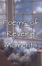 Poems of Reverie Moments by Glitch77
