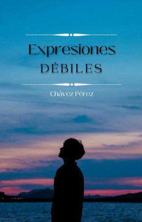 Expresiones débiles. by juancarlos3434