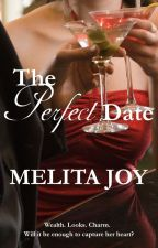 The Perfect Date -  romance / love story by melitajoy