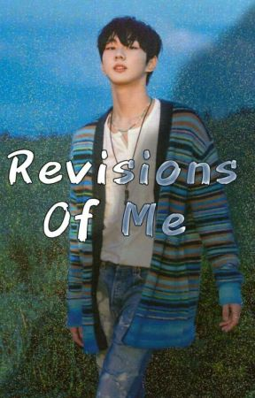 Revisions Of Me [Yang Jungwon] by moonxrshcbrl