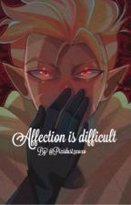 Affection is difficult    A Hunter x reader story by Pixidust3xoxo