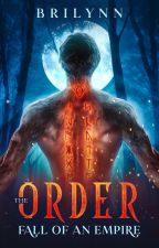 The Order: Fall OF An Empire SNEAK PEEK OF KINDLE VELLA BOOK! by BriLynnbooks