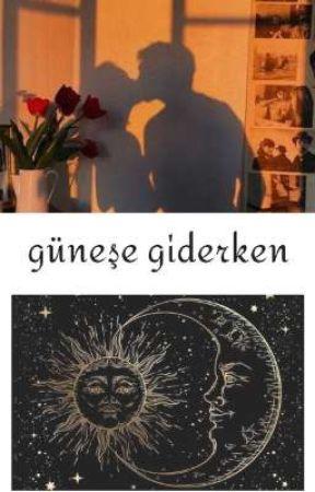 Güneş'e Giderken by queenoflorina