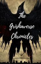 The Grishaverse Chronicles (one shots) by mrsLantsov13