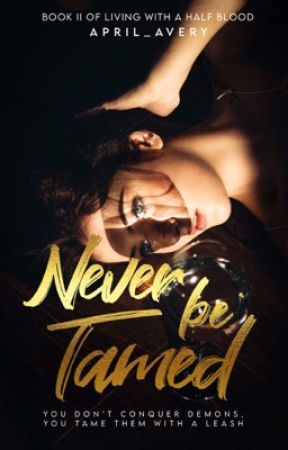 Never Be Tamed (LWAHB Book II) by april_avery