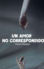 °Un Amor No Correspondido° de Valentinarodrigue992