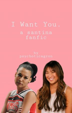 I Want You (A Santina Love Story) by psychoticagron