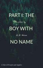The Boy with No Name (Part 1 of 'A Tale of People and Apples' Trilogy) by mhwatson
