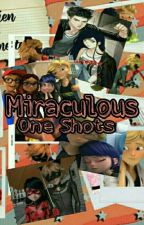 Miraculous One Shots by MajesticIntrovert