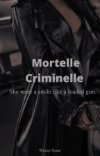 Mortelle Criminelle by winterstonee