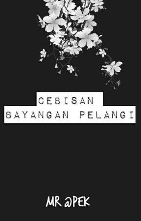 Cebisan Bayangan Pelangi by arif_rahmaaaaan
