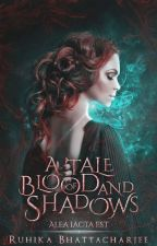 A Tale of Blood & Shadows by Queen_of_life_Heba