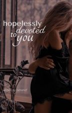 Hopelessly devoted to you by rxmanof
