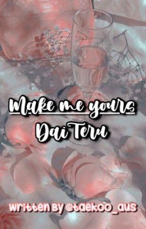 Make Me Yours | DaiTeru | Haikyuu ✔︎ by taekoo_aus