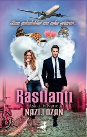 RASTLANTI (Aşk-ı İtalyano) Raflarda by Naz_Ozan