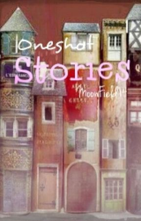 Stories {One Shots} by MoonField14