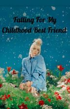 Falling For My Childhood Best Friend by billie_is_dxddy