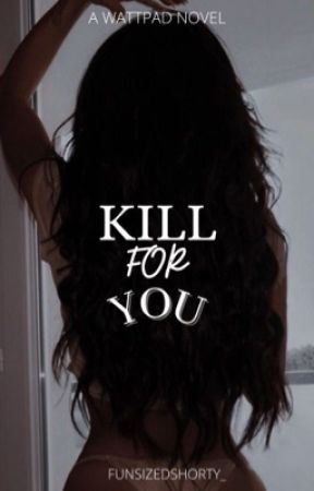 Kill for you ✔️ by funsizedshorty_
