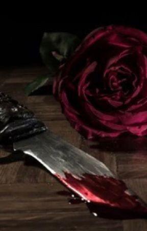 The rose killer  by Camrenisreallolocamz
