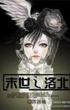 Luobei of the Last Days (MTL) by Nekochan_MTL