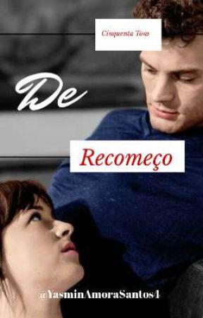 Cinquenta Tons de Recomeço  by YasminAmoraSantos4
