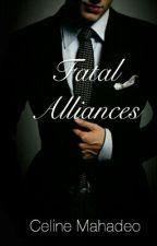 Fatal Alliances by CelineMahadeo