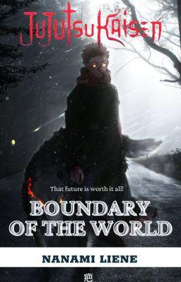 Đọc truyện [Đn Jujutsu kaisen] Boundary of the world