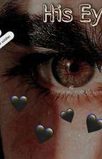 His Eyes {Jordan Powell} by fanfiction___13