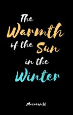 The Warmth of the Sun in the Winter || ON HOLD by Macaron39