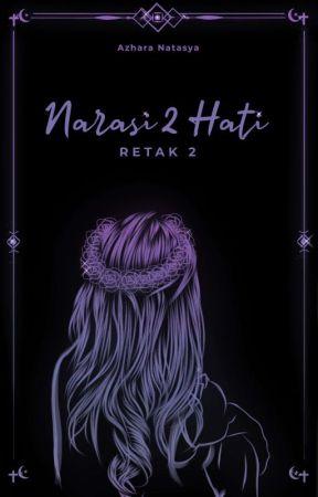 RETAK 2    Narasi 2 hati by AzharaNatasya