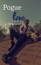 Pogue Love - JJ Maybank by rudypankowismine