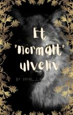 """Et """"normalt"""" ulveliv by Your_local_wolf"""