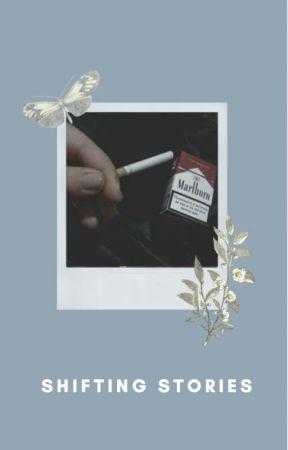 𝐒𝐡𝐢𝐟𝐭𝐢𝐧𝐠 𝐒𝐭𝐨𝐫𝐢𝐞𝐬 by artemisesarrows