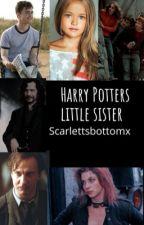 Harry Potters little sister by Scarlettsbottomx